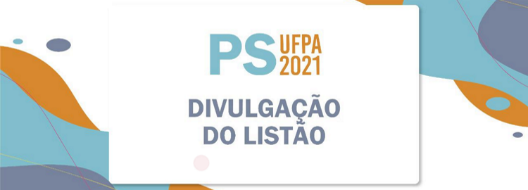 Resultado Final do Processo Seletivo UFPA 2021